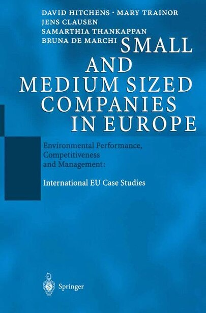 Small and Medium Sized Companies in Europe: Environmental Performance, Competitiveness and Management: International EU Case Studies by David Hitchens