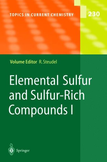 Elemental Sulfur and Sulfur-Rich Compounds I by Ralf Steudel
