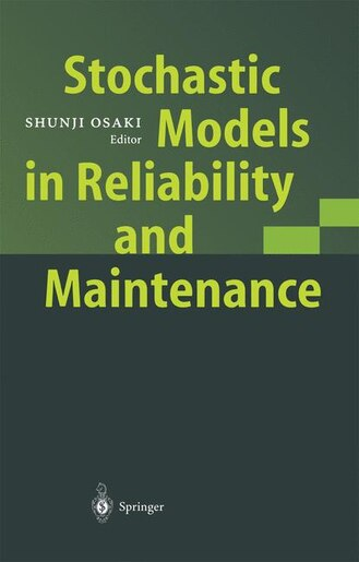 Stochastic Models in Reliability and Maintenance by Shunji Osaki