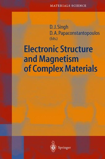 Electronic Structure and Magnetism of Complex Materials by David J. Singh