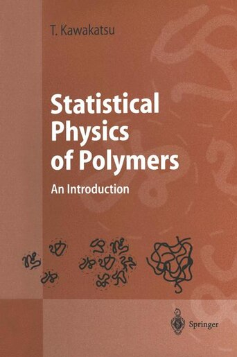 Statistical Physics of Polymers: An Introduction by Toshihiro Kawakatsu