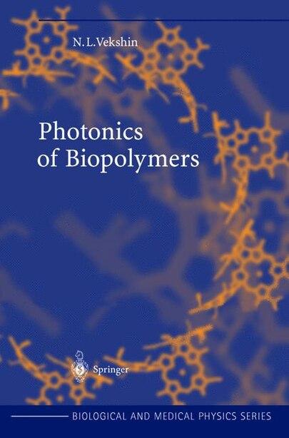 Photonics of Biopolymers by Nikolai L. Vekshin