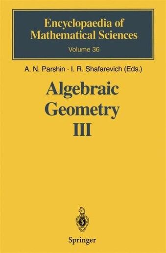 Algebraic Geometry III: Complex Algebraic Varieties Algebraic Curves and Their Jacobians by V.s. Kulikov