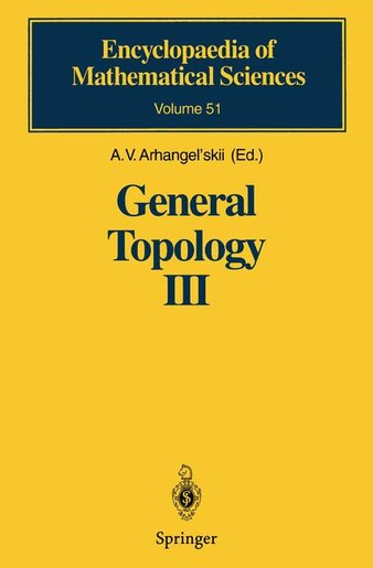 General Topology III: Paracompactness, Function Spaces, Descriptive Theory by A.V. Arhangel'skii