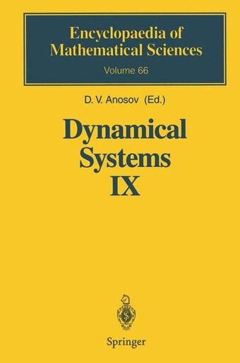 Dynamical Systems IX: Dynamical Systems with Hyperbolic Behaviour by D.V. Anosov
