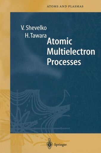 Atomic Multielectron Processes by Viatcheslav Shevelko