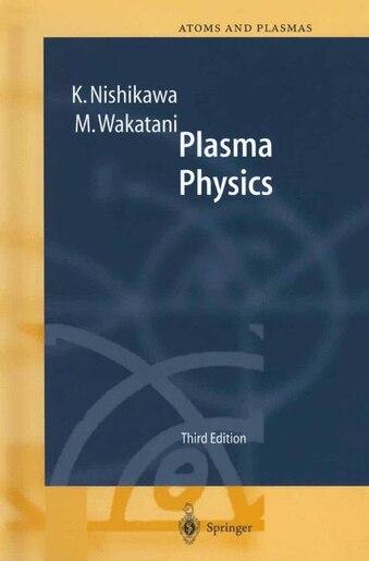 Plasma Physics: Basic Theory with Fusion Applications by K. Nishikawa
