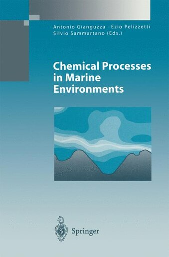 Chemical Processes in Marine Environments by Antonio Gianguzza