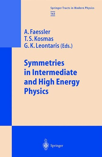 Symmetries in Intermediate and High Energy Physics by A. Faessler