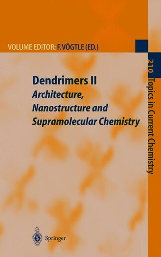 Dendrimers II: Architecture, Nanostructure and Supramolecular Chemistry by Fritz Vögtle