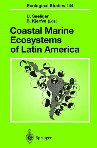 Coastal Marine Ecosystems of Latin America by U. Seeliger