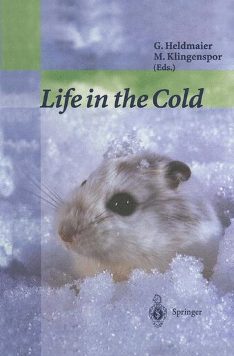 Life in the Cold: Eleventh International Hibernation Symposium by Gerhard Heldmaier