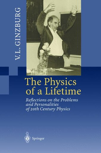 The Physics of a Lifetime: Reflections on the Problems and Personalities of 20th Century Physics by M.S. Aksent'eva