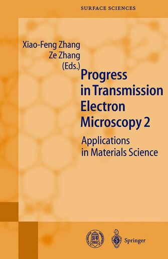 Progress in Transmission Electron Microscopy 2: Applications in Materials Science by Xiao-Feng Zhang