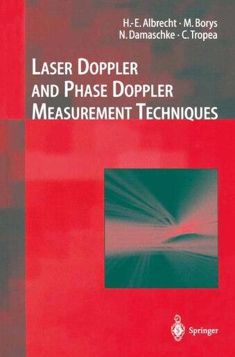 Laser Doppler and Phase Doppler Measurement Techniques by H.-e. Albrecht