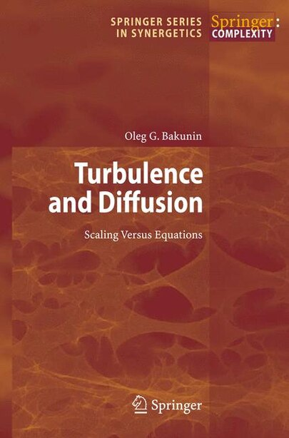 Turbulence and Diffusion: Scaling Versus Equations by Oleg G. Bakunin