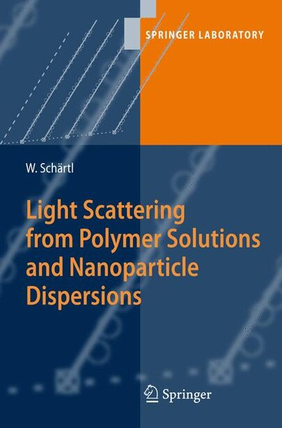 Light Scattering from Polymer Solutions and Nanoparticle Dispersions by Wolfgang Schärtl