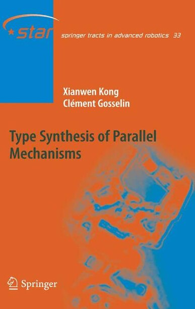 Type Synthesis of Parallel Mechanisms by Xianwen Kong