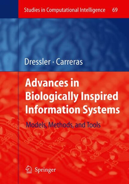 Advances in Biologically Inspired Information Systems: Models, Methods, and Tools by Falko Dressler