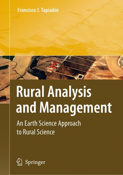 Rural Analysis and Management: An Earth Science Approach to Rural Science by Francisco J. Tapiador