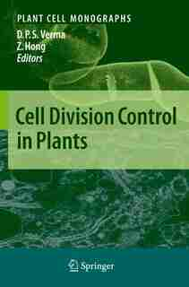 Cell Division Control in Plants by Desh Pal S. Verma