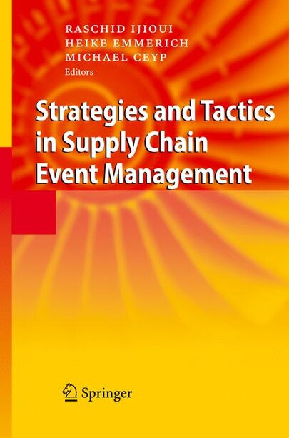 Strategies and Tactics in Supply Chain Event Management by Raschid Ijioui