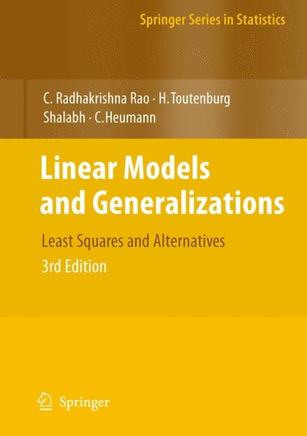 Linear Models and Generalizations: Least Squares and Alternatives by M. Schomaker