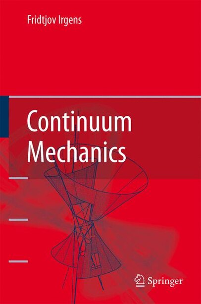 Continuum Mechanics by Fridtjov Irgens