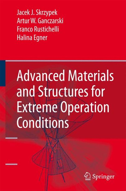 Advanced Materials and Structures for Extreme Operating Conditions by Jacek J. Skrzypek