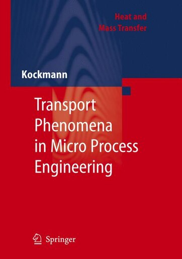 Transport Phenomena in Micro Process Engineering by Norbert Kockmann