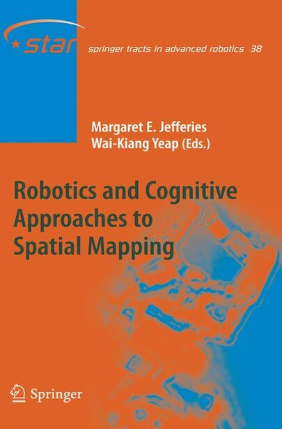 Robotics and Cognitive Approaches to Spatial Mapping by Margaret E. Jefferies