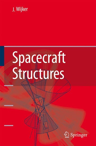 Spacecraft Structures by J. Jaap Wijker