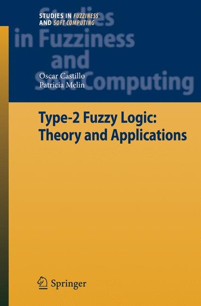 Type-2 Fuzzy Logic: Theory And Applications by Oscar Castillo