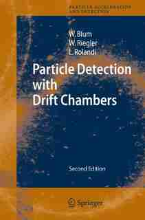 Particle Detection with Drift Chambers by Walter Blum