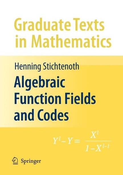 Algebraic Function Fields and Codes by Henning Stichtenoth