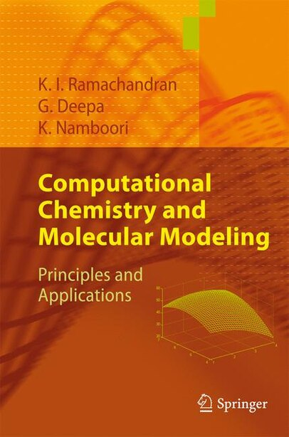 Computational Chemistry and Molecular Modeling: Principles and Applications de K. I. Ramachandran