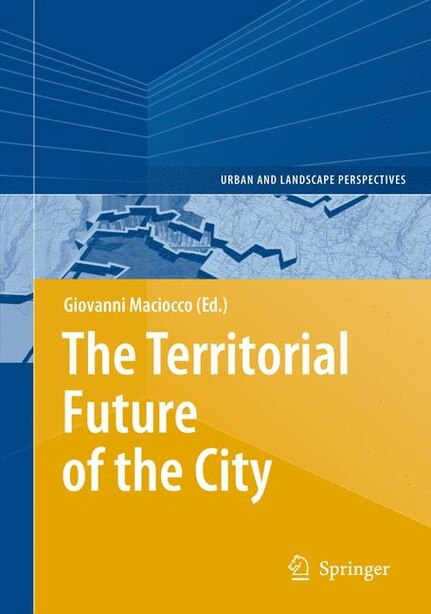 The Territorial Future of the City by Giovanni Maciocco
