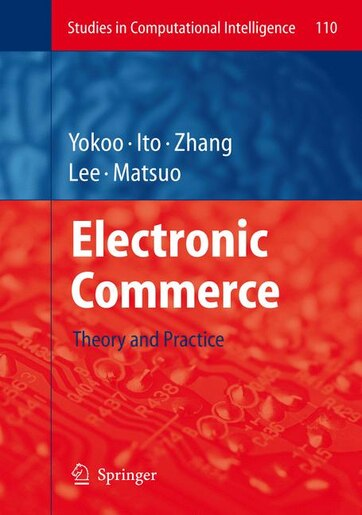 Electronic Commerce: Theory and Practice by Makoto Yokoo