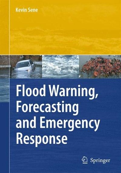 Flood Warning, Forecasting and Emergency Response by Kevin Sene