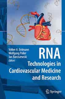 RNA Technologies in Cardiovascular Medicine and Research by Volker A. Erdmann