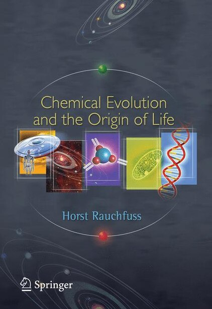 Chemical Evolution and the Origin of Life by Horst Rauchfuss