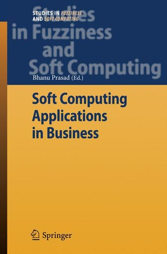 Soft Computing Applications in Business by Bhanu Prasad