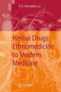 Herbal Drugs: Ethnomedicine To Modern Medicine by Kishan Gopal Ramawat