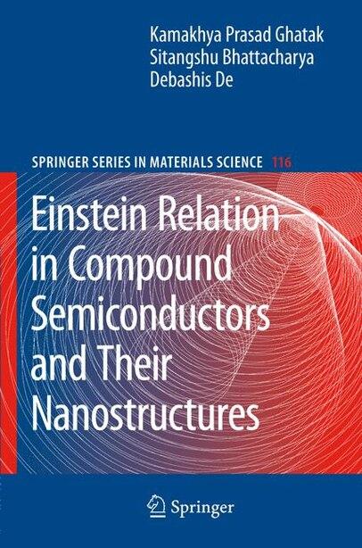 Einstein Relation in Compound Semiconductors and Their Nanostructures by Kamakhya Prasad Ghatak