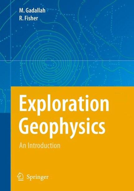 Exploration Geophysics by Mamdouh R. Gadallah