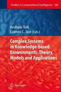 Complex Systems In Knowledge-based Environments: Theory, Models And Applications by Andreas Tolk