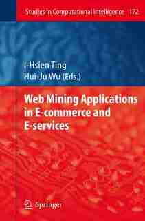 Web Mining Applications in E-Commerce and E-Services by I-Hsien Ting