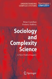 Sociology and Complexity Science: A New Field of Inquiry