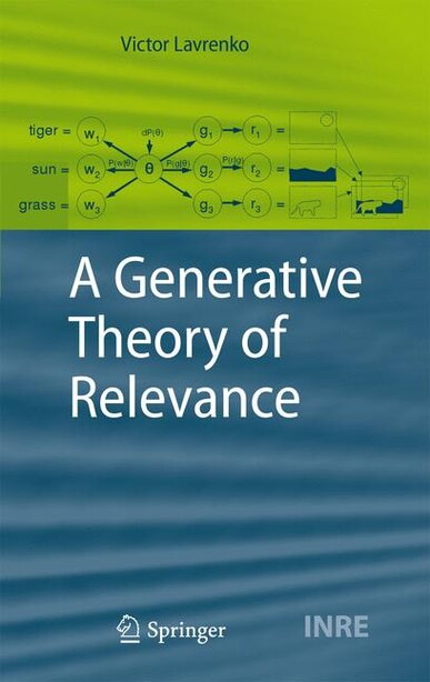 A Generative Theory of Relevance by Victor Lavrenko