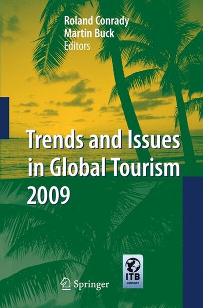 Trends and Issues in Global Tourism 2009 de Roland Conrady
